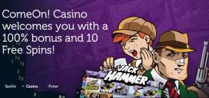 ComeOn! Casino welcomes you with a 100% bonus and 10 Free Spins! in white text with Jack Hammer characters on the right side