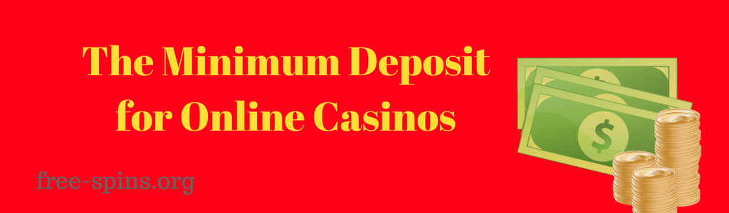 The Minimum Deposit for Online Casinos in yellow gold text and on a red background with images of money and coins on its right and the free-spins.org text at the bottom