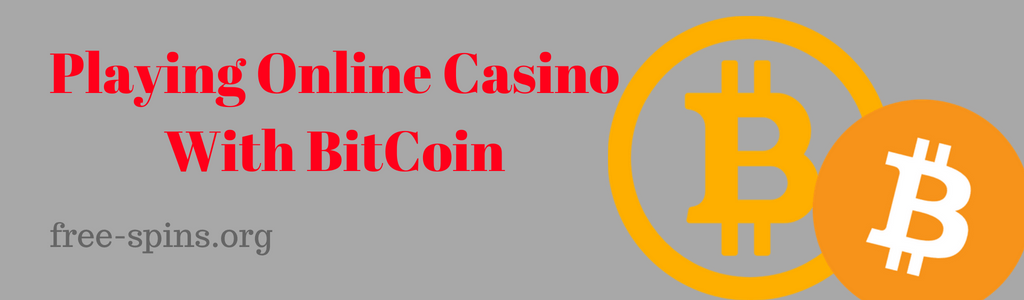 Playing Online Casino With BitCoin in red text on a gray background with a bitcoin image on the right and the free-spins.org text at the bottom