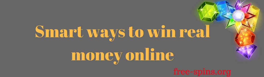 Smart ways to win real money online in yellow text on a gray background with gems on the right corner and free-spins.org text at the bottom