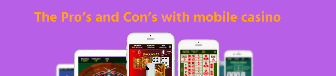 The Pro's and Con's with mobile casino on purple background with 5 mobile devices in front.