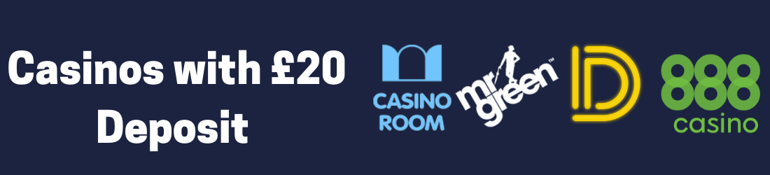 £20 Deposit casinos